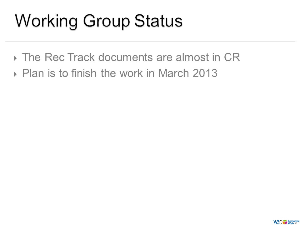 (43) 43 The Rec Track documents are almost in CR Plan is to finish the work in March 2013