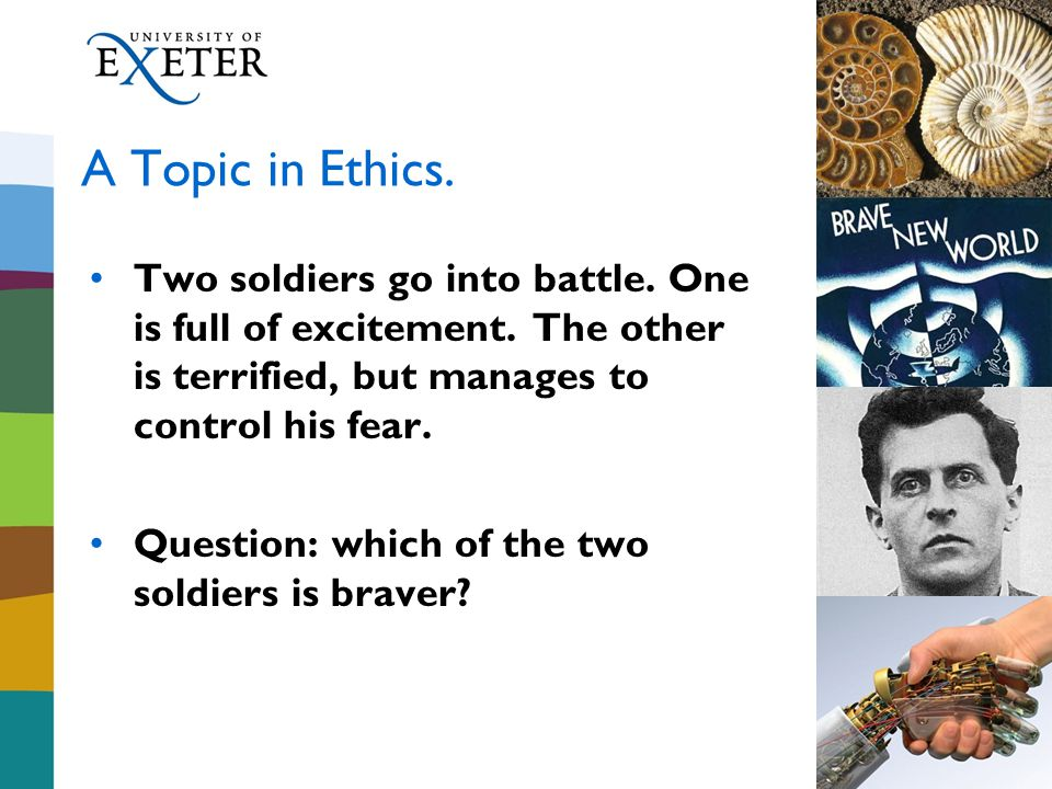 A Topic in Ethics. Two soldiers go into battle. One is full of excitement.