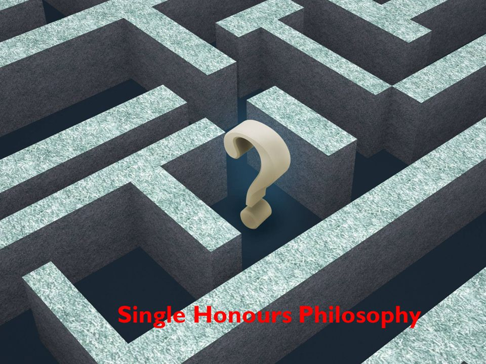 Single Honours Philosophy