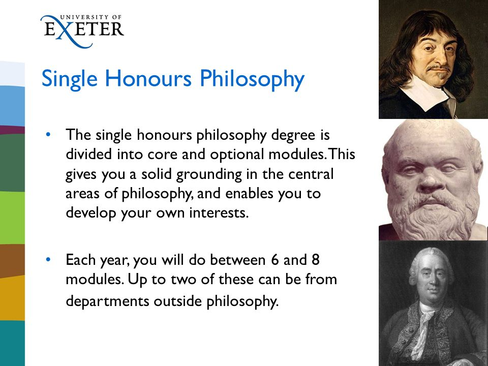 The single honours philosophy degree is divided into core and optional modules.