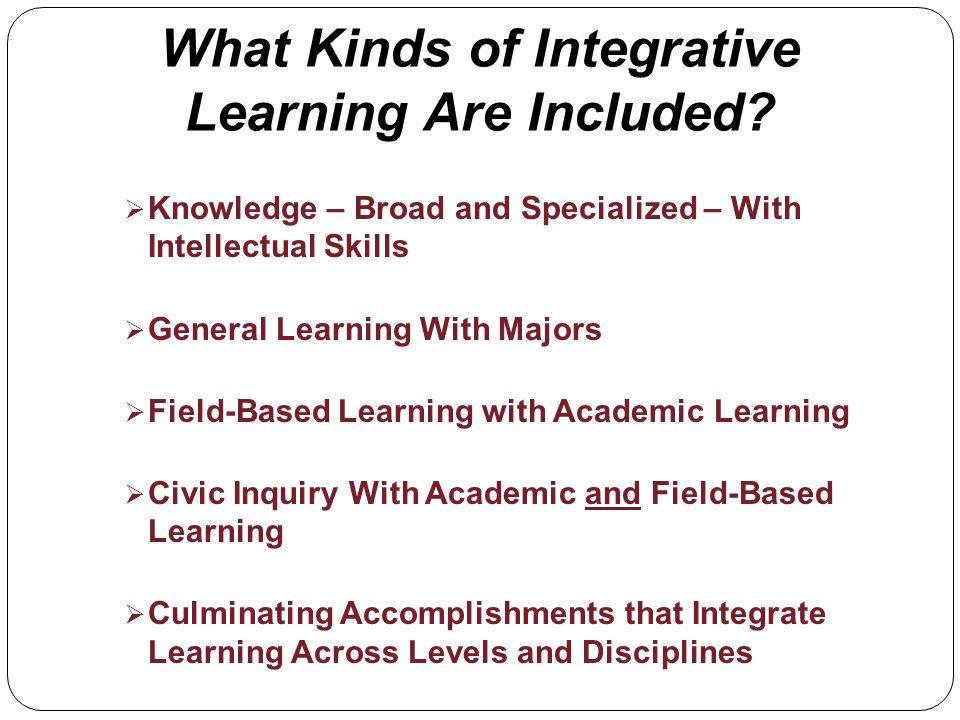 What Kinds of Integrative Learning Are Included.