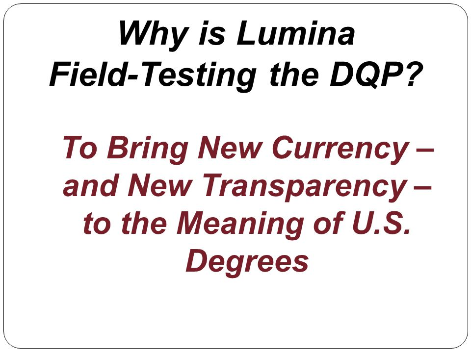 Why is Lumina Field-Testing the DQP.