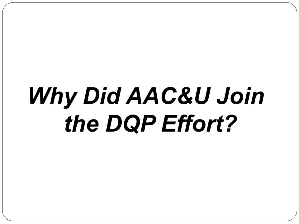 Why Did AAC&U Join the DQP Effort