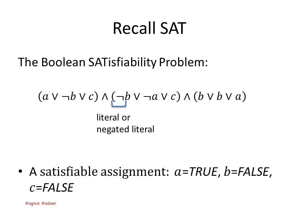 Recall SAT literal or negated literal Magnus Madsen