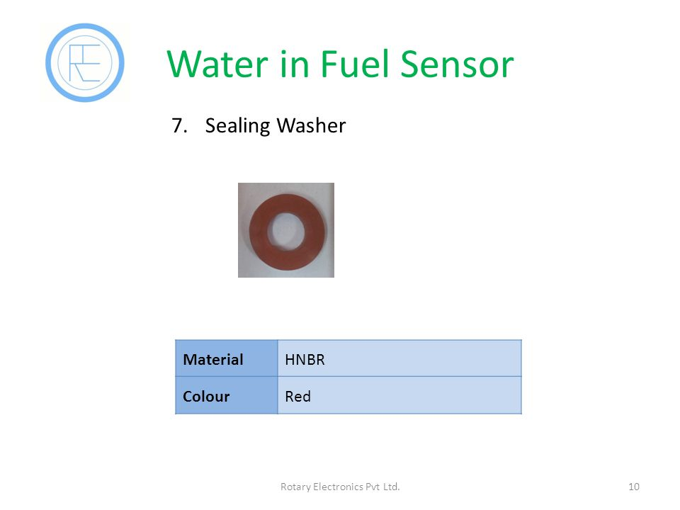 Water in Fuel Sensor 10Rotary Electronics Pvt Ltd. 7.Sealing Washer MaterialHNBR ColourRed
