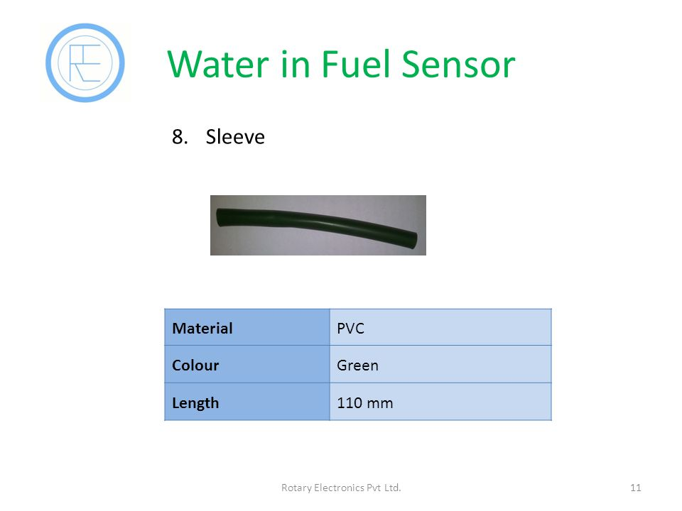 Water in Fuel Sensor 11Rotary Electronics Pvt Ltd. 8.Sleeve MaterialPVC ColourGreen Length110 mm