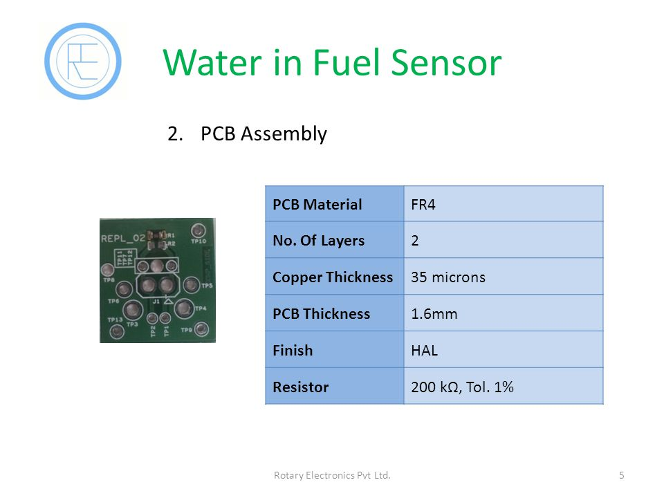 Water in Fuel Sensor 5Rotary Electronics Pvt Ltd.2.PCB Assembly PCB MaterialFR4 No.
