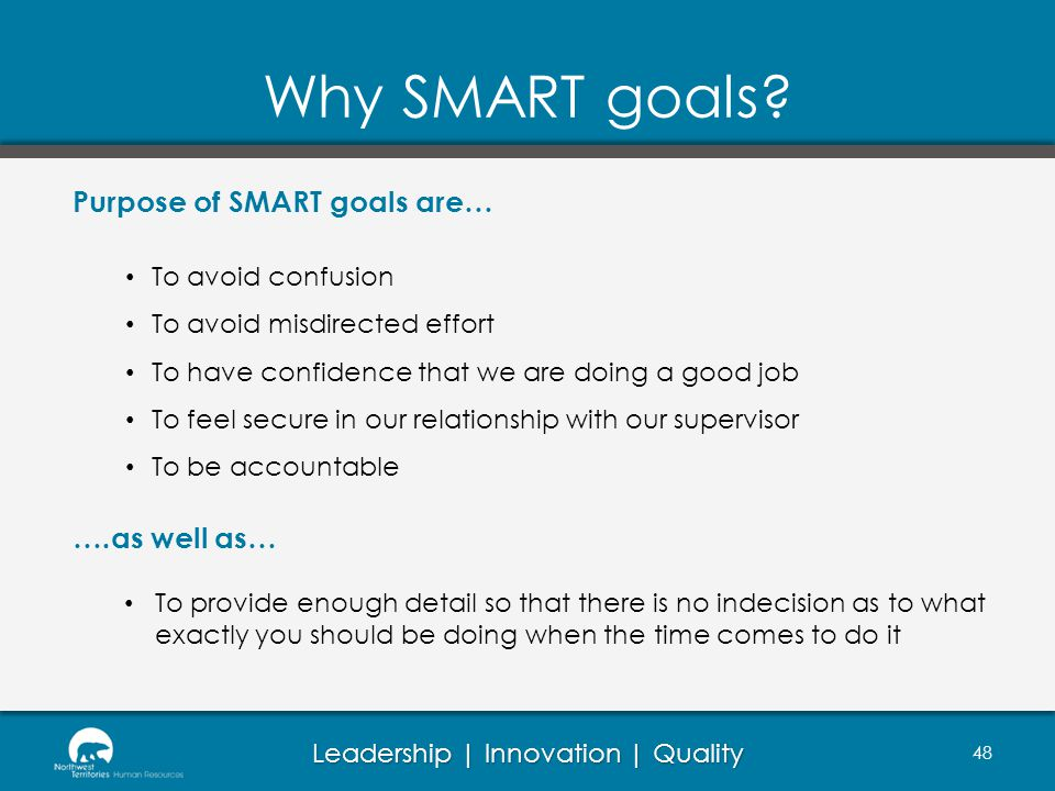 Leadership | Innovation | Quality Why SMART goals.