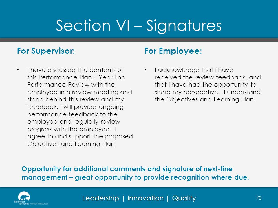 Leadership | Innovation | Quality Section VI – Signatures For Supervisor: I have discussed the contents of this Performance Plan – Year-End Performance Review with the employee in a review meeting and stand behind this review and my feedback.