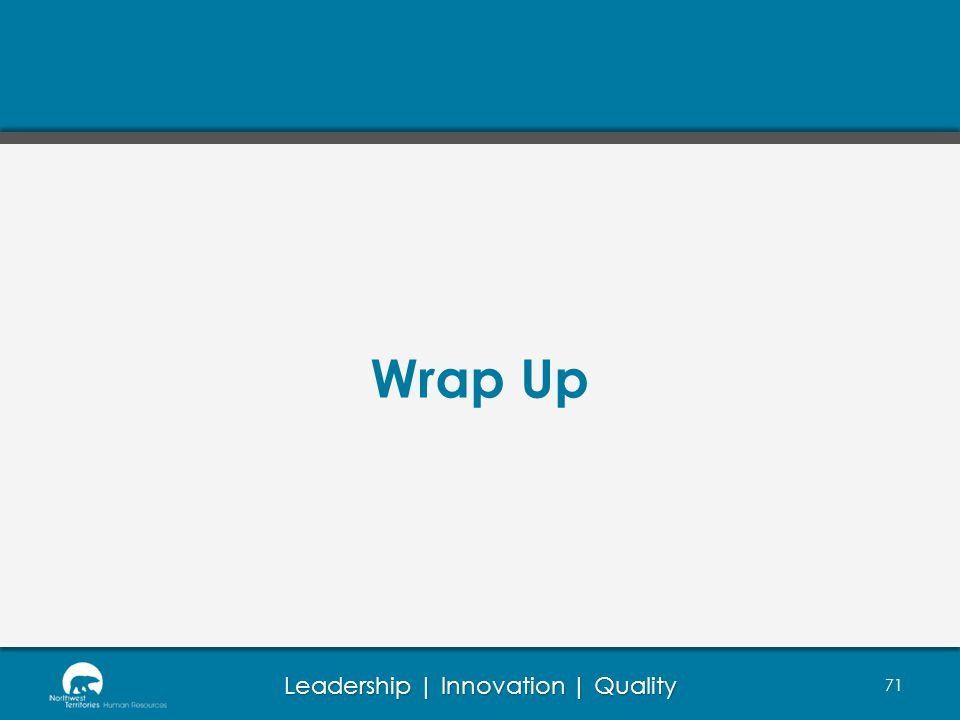 Leadership | Innovation | Quality 71 Wrap Up
