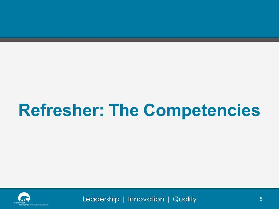 Leadership | Innovation | Quality Refresher: The Competencies 8