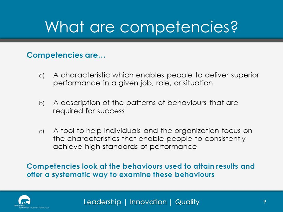 Leadership | Innovation | Quality What are competencies.