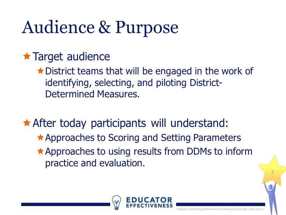 Massachusetts Department of Elementary & Secondary Education 3 Audience & Purpose Target audience District teams that will be engaged in the work of i