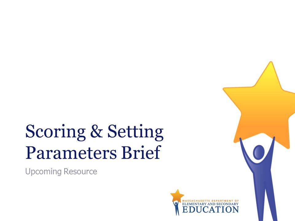Scoring & Setting Parameters Brief Upcoming Resource