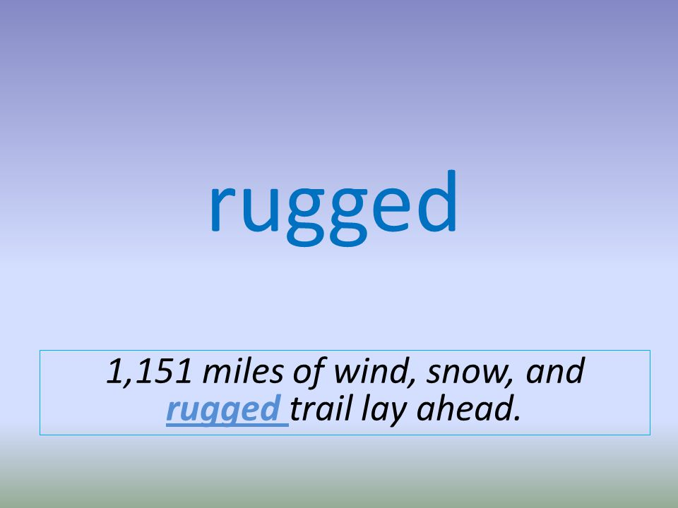 rugged 1,151 miles of wind, snow, and rugged trail lay ahead.