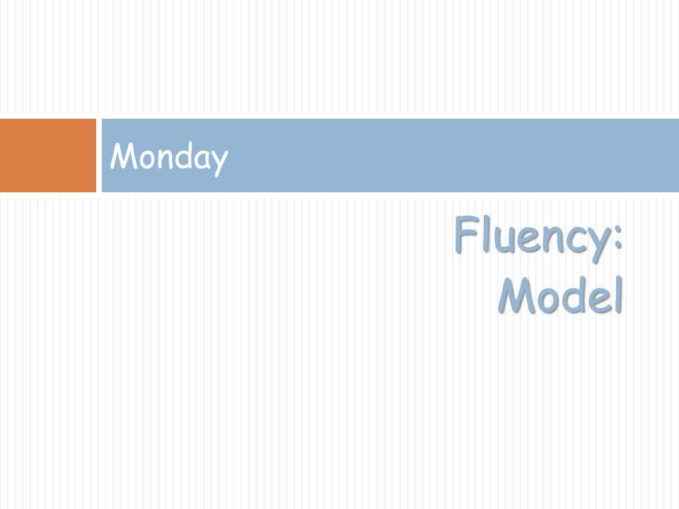 Fluency:Model Monday
