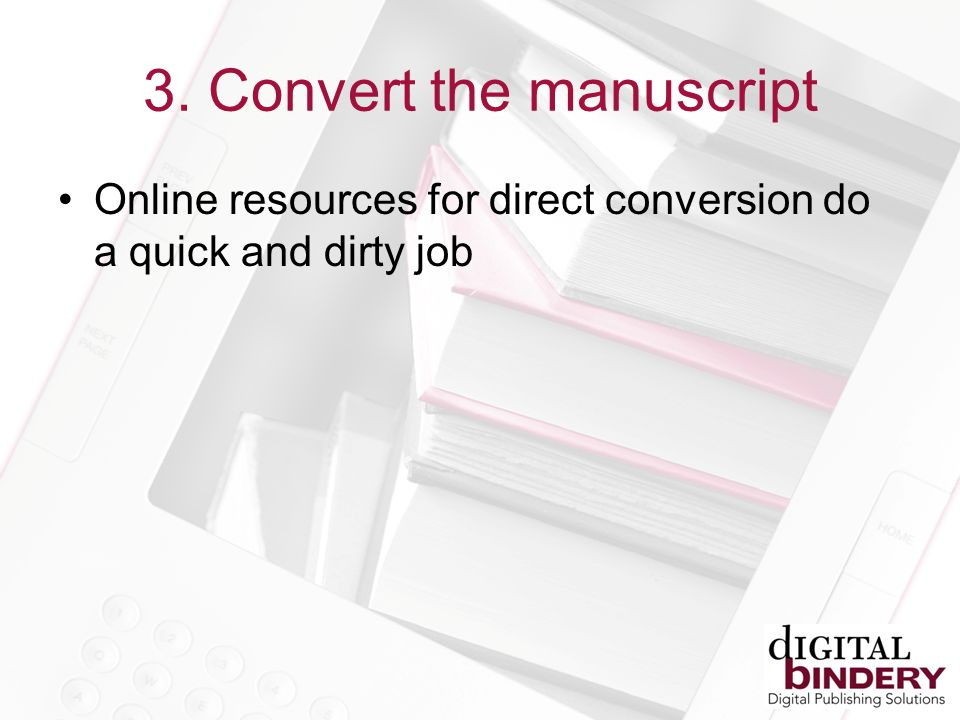 3. Convert the manuscript Online resources for direct conversion do a quick and dirty job