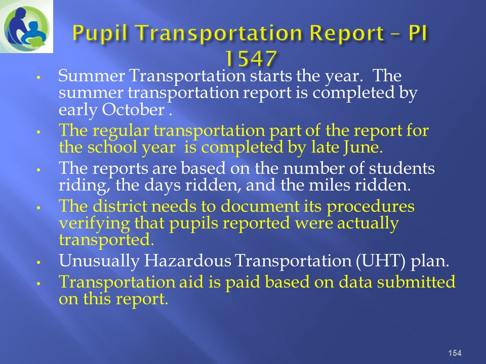 Summer Transportation starts the year. The summer transportation report is completed by early October. The regular transportation part of the report f