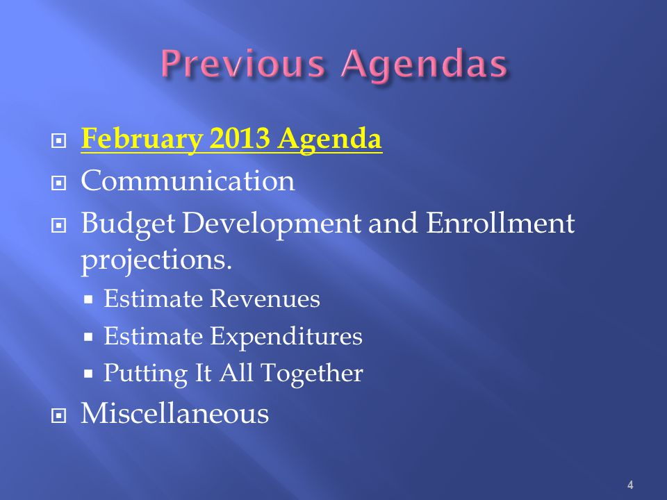 February 2013 Agenda Communication Budget Development and Enrollment projections. Estimate Revenues Estimate Expenditures Putting It All Together Misc