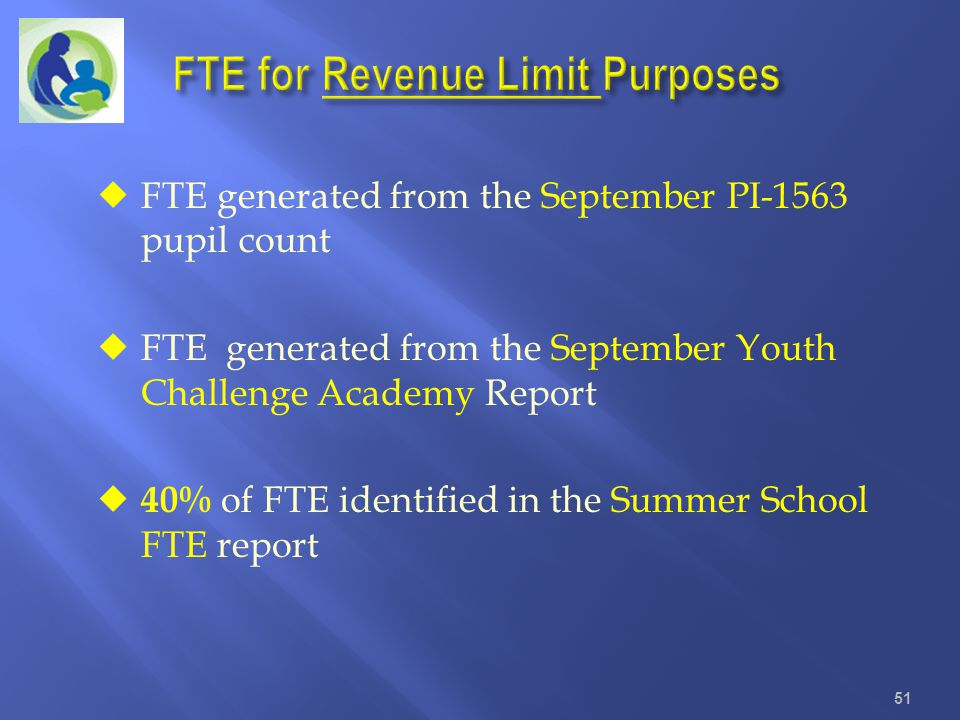 FTE generated from the September PI-1563 pupil count FTE generated from the September Youth Challenge Academy Report 40% of FTE identified in the Summ