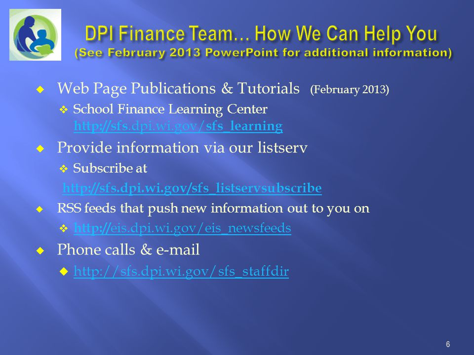 Become familiar with our website at: www.dpi.wi.gov/sfs We will be navigating to this website throughout our presentation today to introduce you to what is out there…..but…..