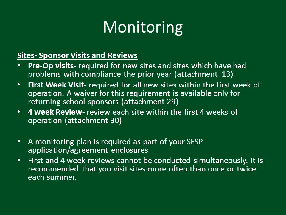 Monitoring Sites- Sponsor Visits and Reviews Pre-Op visits- required for new sites and sites which have had problems with compliance the prior year (a