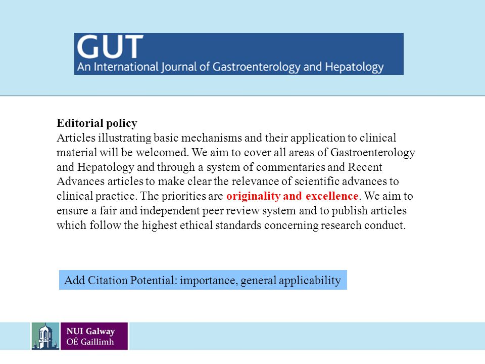 Editorial policy Articles illustrating basic mechanisms and their application to clinical material will be welcomed. We aim to cover all areas of Gast