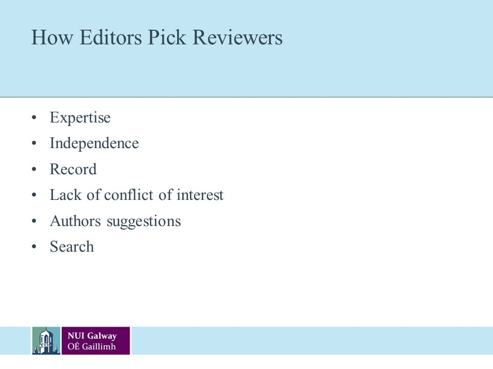 How Editors Pick Reviewers Expertise Independence Record Lack of conflict of interest Authors suggestions Search