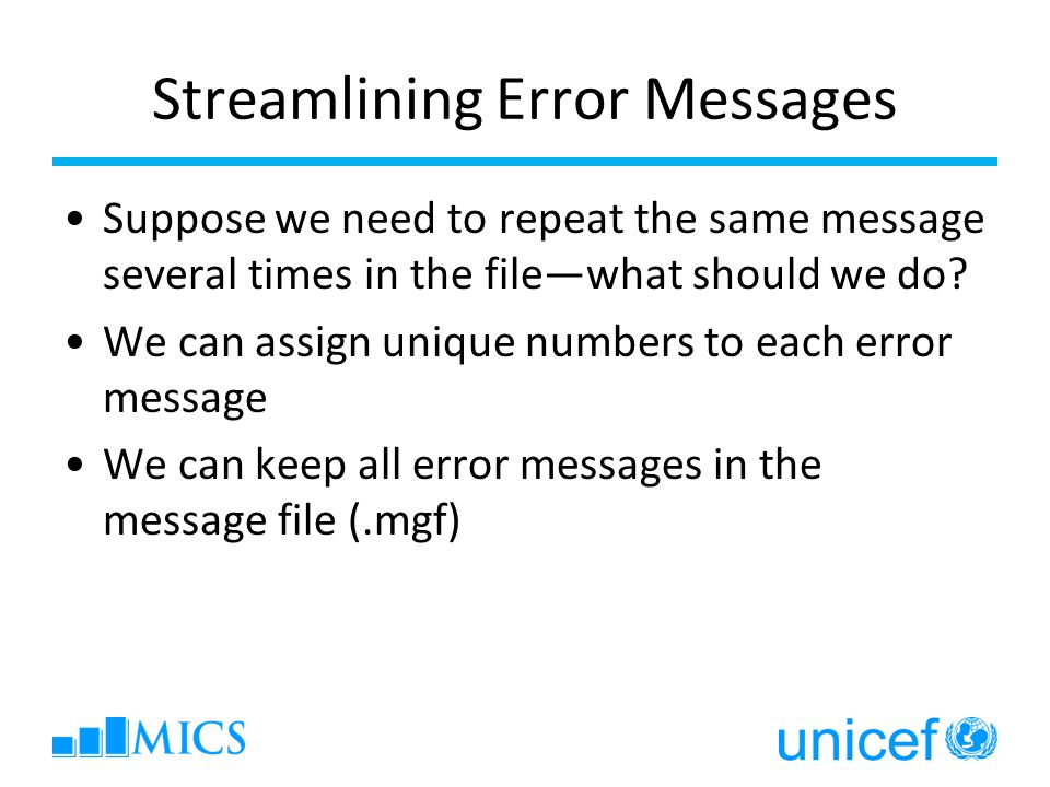 Streamlining Error Messages Suppose we need to repeat the same message several times in the filewhat should we do.