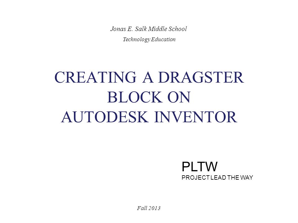 1.Open the Inventor program and select NEW 2.Click on the + sign next to the Templates folder (See arrow - Figure 1) 3.Select Metric 4.Select the Standard (mm).ipt from the Parts category 5.Select the Create button Dragster Block Construction - Instructions Page 1 Fall 2013 Figure 1