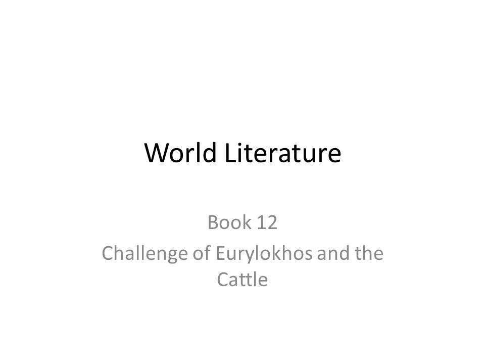 World Literature Book 12 Challenge of Eurylokhos and the Cattle