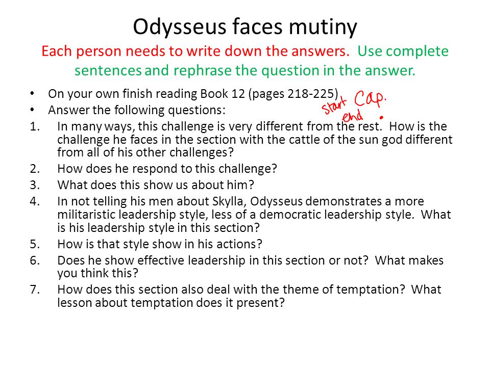 Odysseus faces mutiny Each person needs to write down the answers.