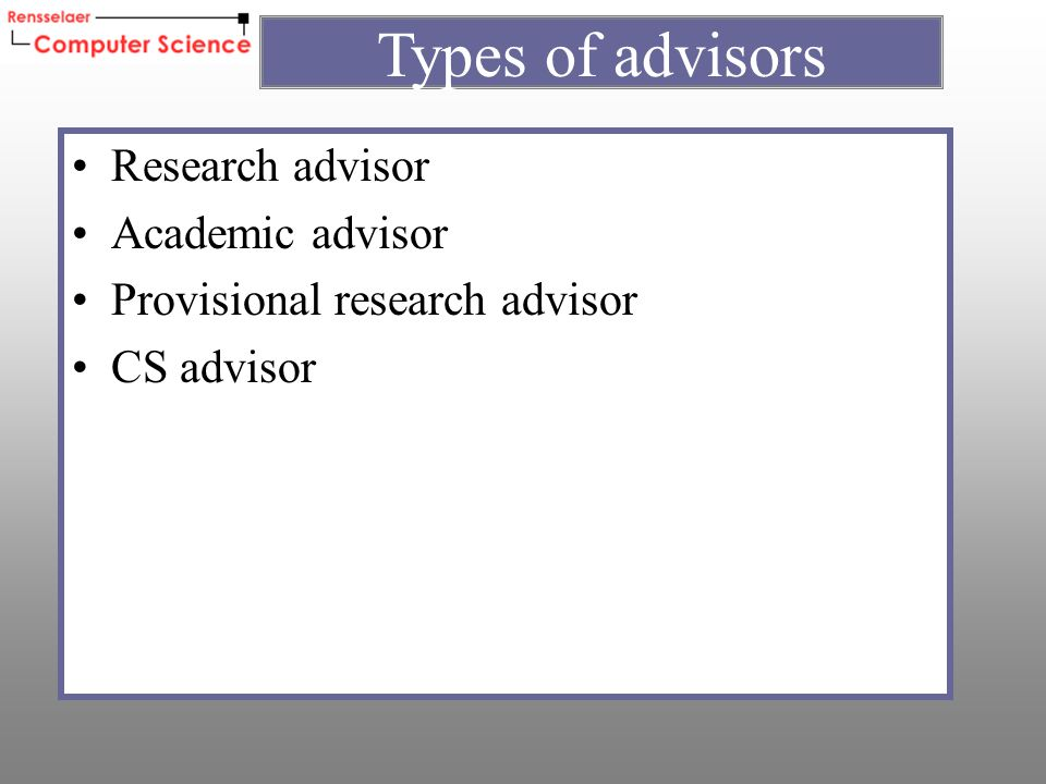 Research advisor Academic advisor Provisional research advisor CS advisor Types of advisors