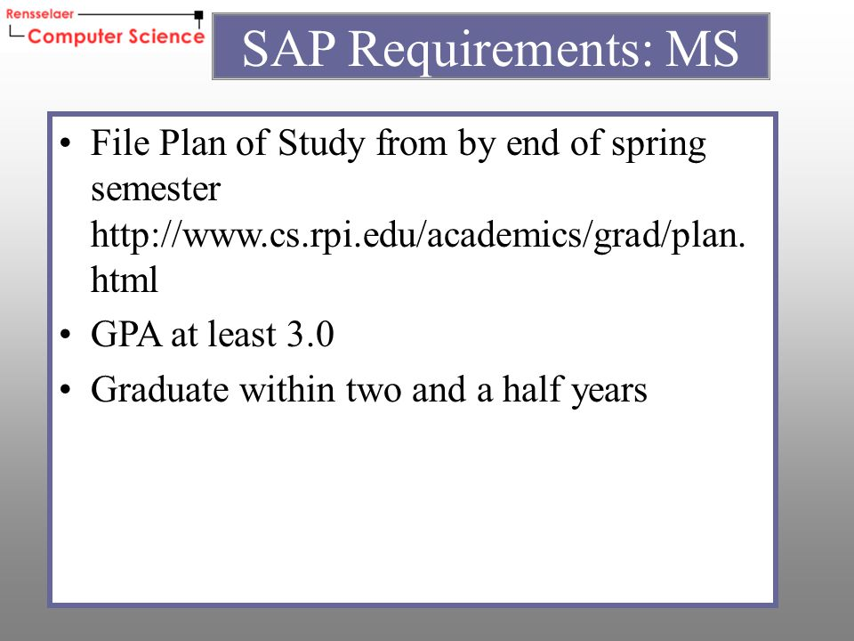 File Plan of Study from by end of spring semester http://www.cs.rpi.edu/academics/grad/plan.