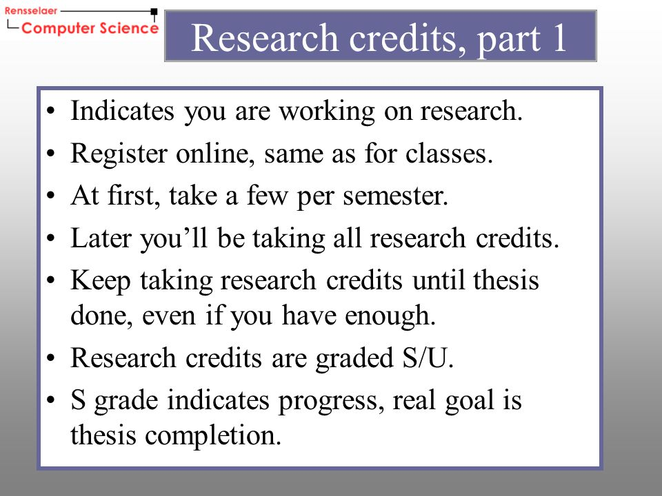 Indicates you are working on research.Register online, same as for classes.