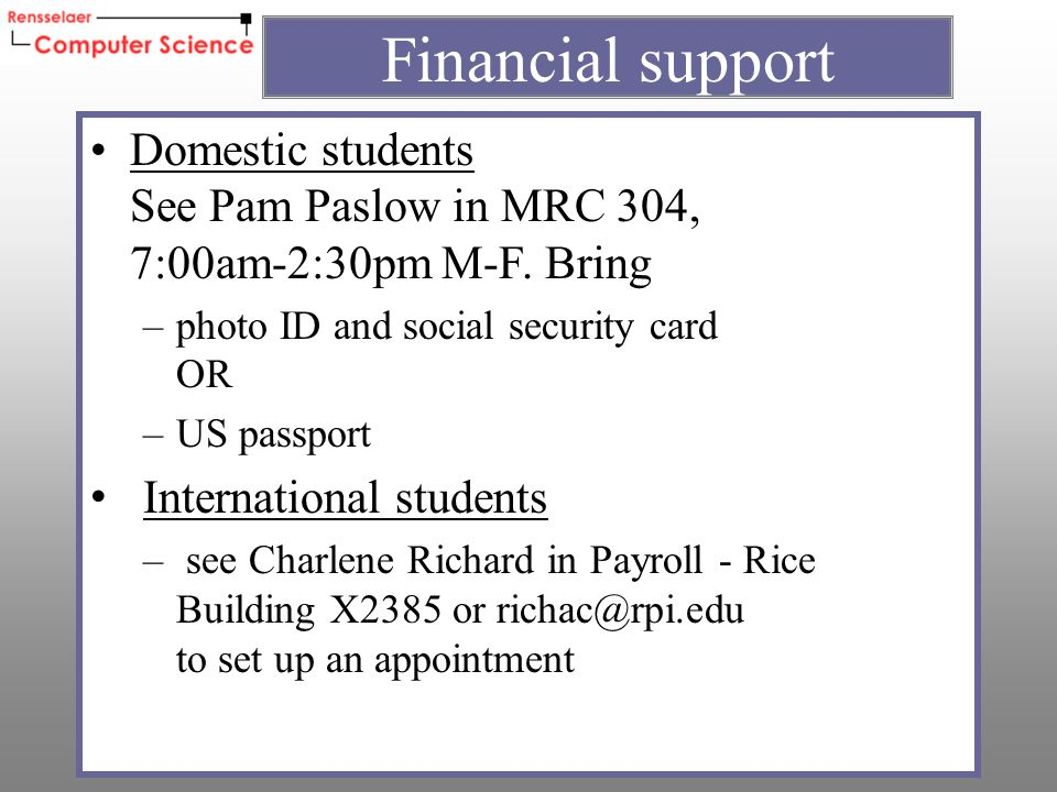 Domestic students See Pam Paslow in MRC 304, 7:00am-2:30pm M-F.