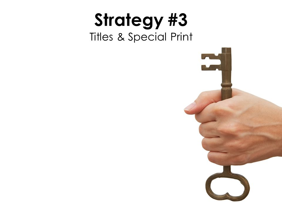 Strategy #3 Titles & Special Print