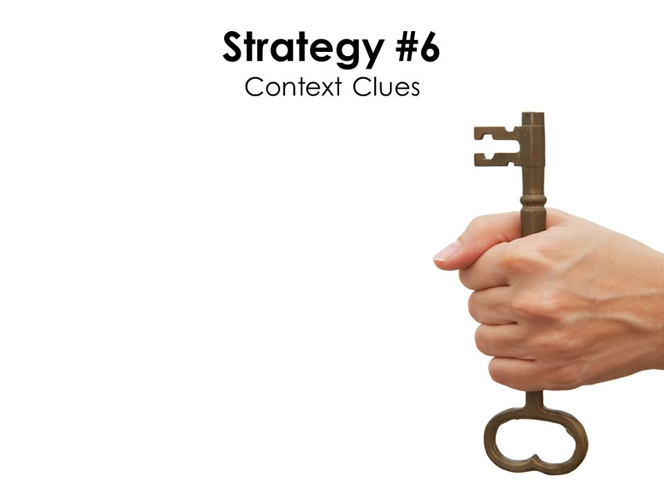 Strategy #6 Context Clues