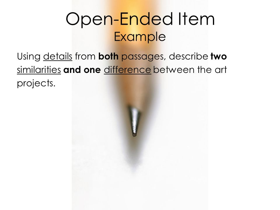 Open-Ended Item Example Using details from both passages, describe two similarities and one difference between the art projects.