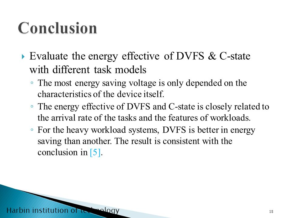 Harbin institution of technology Evaluate the energy effective of DVFS & C-state with different task models The most energy saving voltage is only depended on the characteristics of the device itself.