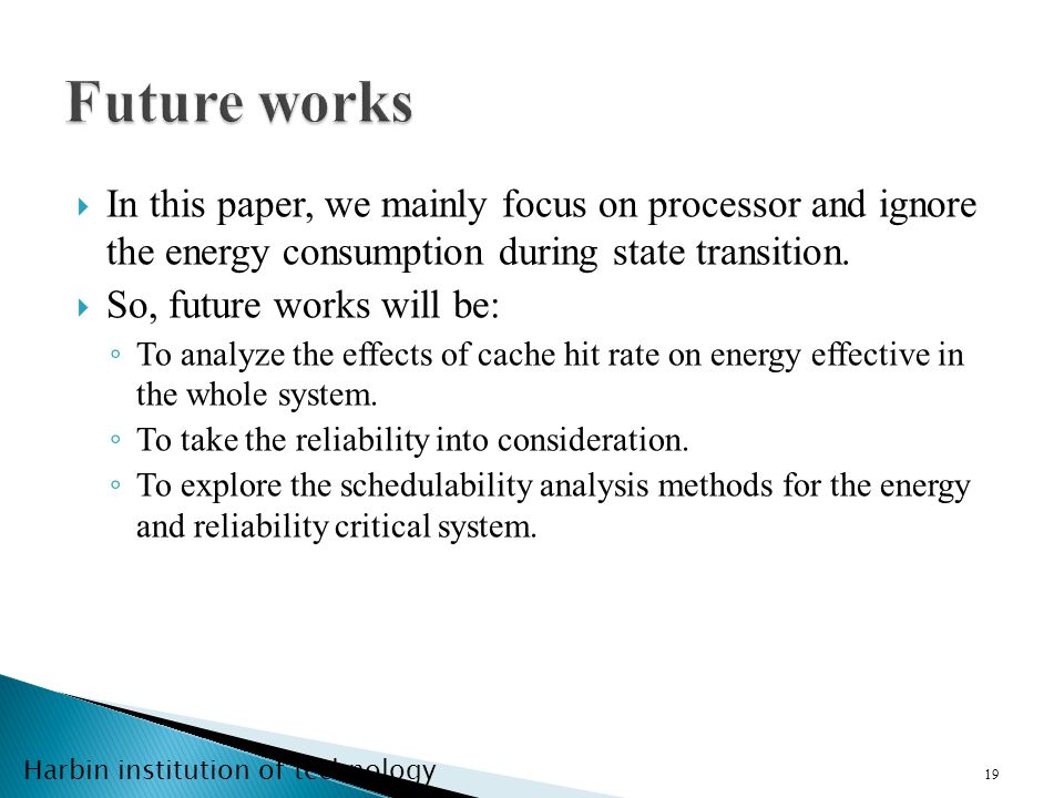 Harbin institution of technology In this paper, we mainly focus on processor and ignore the energy consumption during state transition.