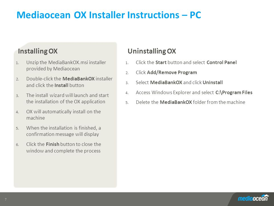 Mediaocean OX Installer Instructions – PC 7 Uninstalling OX 1. Click the Start button and select Control Panel 2. Click Add/Remove Program 3. Select M