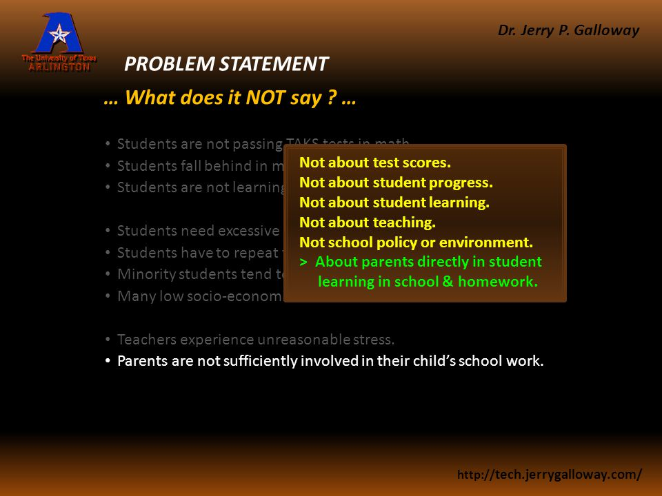 Dr. Jerry P. Galloway http:// tech.jerrygalloway.com/ PROBLEM STATEMENT Students are not passing TAKS tests in math. Students fall behind in math achi