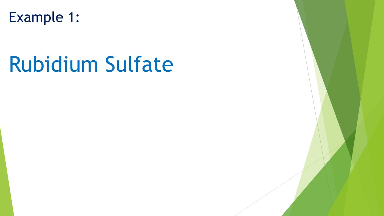 Example 1: Rubidium Sulfate
