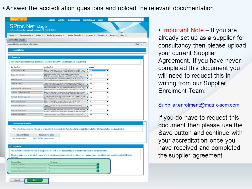 Answer the accreditation questions and upload the relevant documentation Important Note – If you are already set up as a supplier for consultancy then