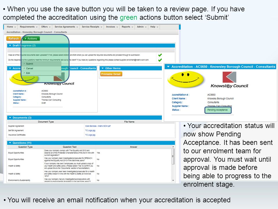When you use the save button you will be taken to a review page. If you have completed the accreditation using the green actions button select Submit