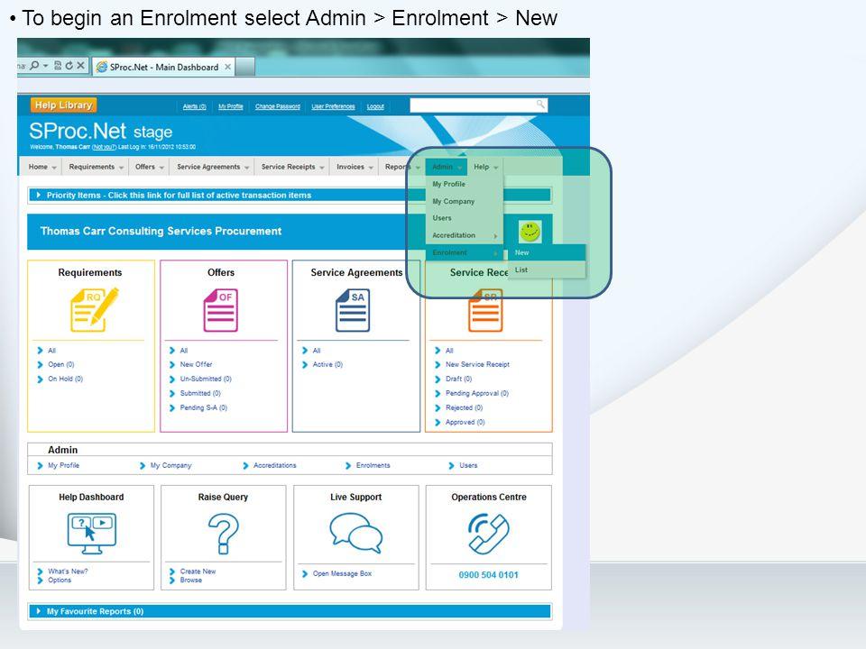 To begin an Enrolment select Admin > Enrolment > New