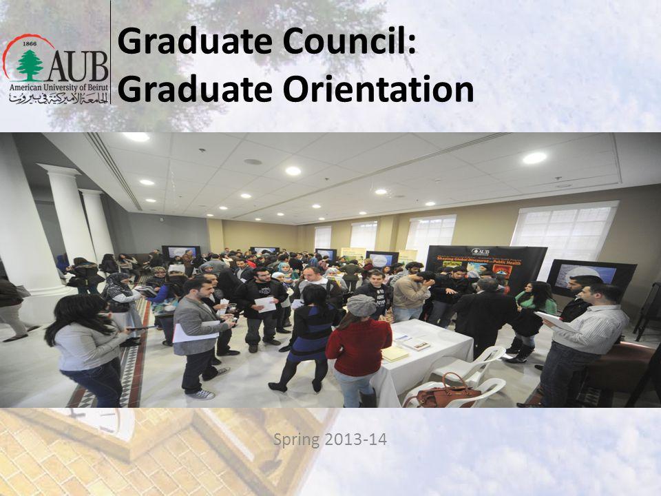 Graduate Council: Graduate Orientation Spring 2013-14