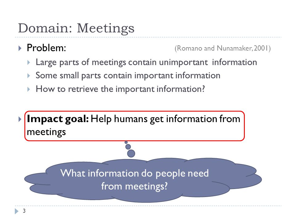 Understanding Information Needs 4 Survey of 12 CMU faculty members How often do you need information from past meetings.