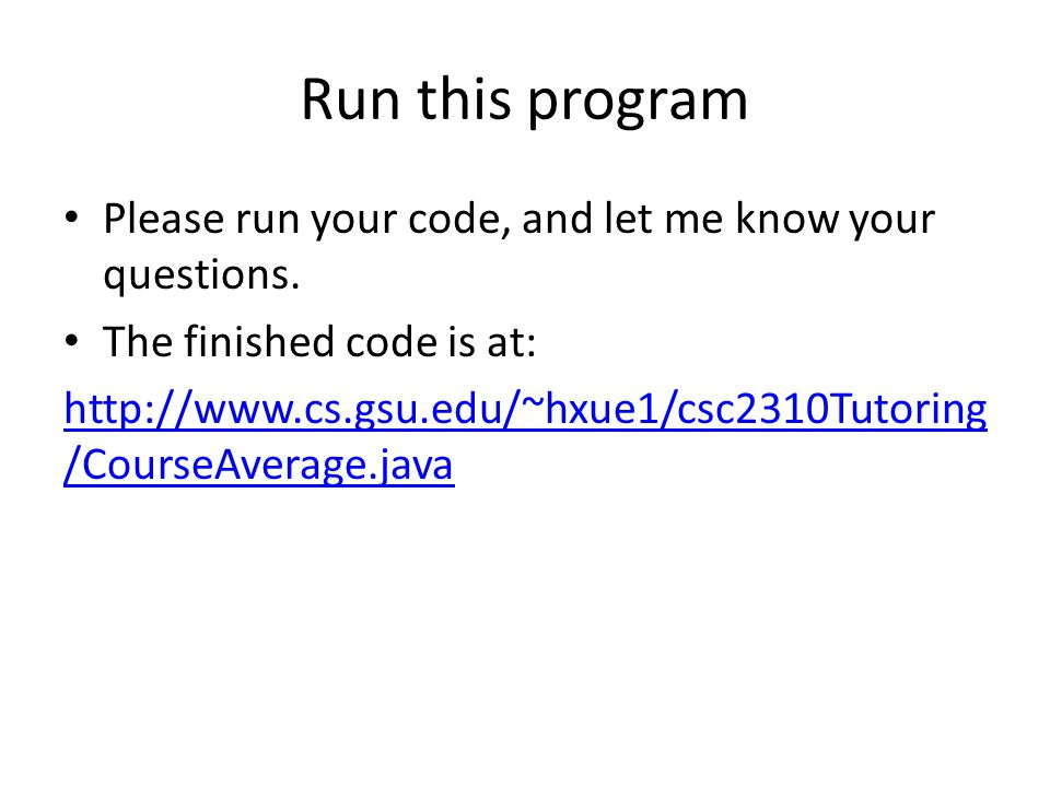 Run this program Please run your code, and let me know your questions.